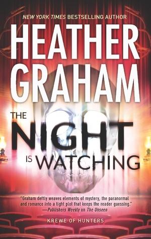 The Night Is Watching (Krewe of Hunters, #9) Heather Graham