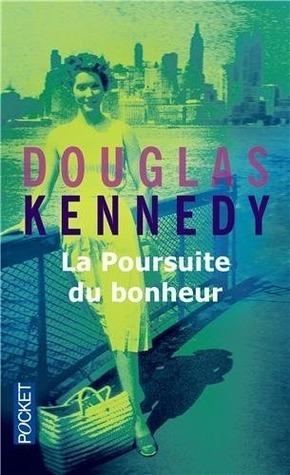 La Poursuite du bonheur  by  Douglas Kennedy