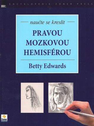 Naučte se kreslit pravou mozkovou hemisférou  by  Betty Edwards