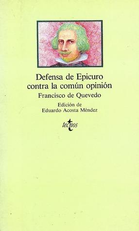Defensa de Epicuro contra la común opinión Francisco de Quevedo