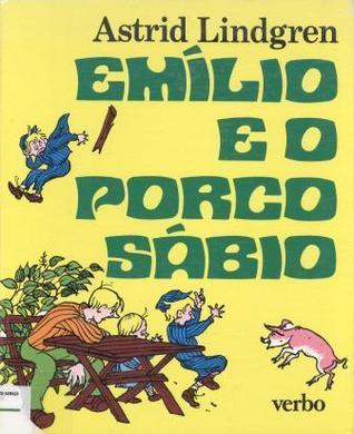 Emílio e o Porco Sábio  by  Astrid Lindgren