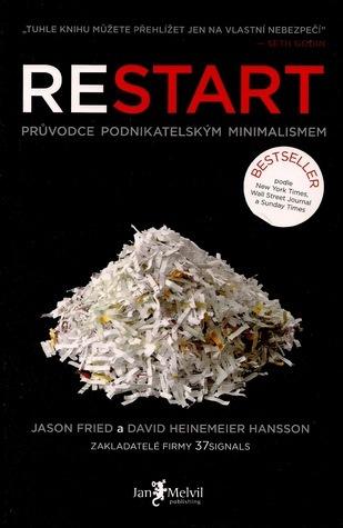 Restart: Průvodce podnikatelským minimalismem Jason Fried