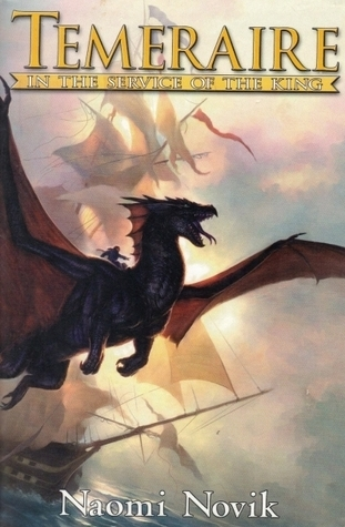 Temeraire: In the Service of the King (Temeraire, #1-3) Naomi Novik