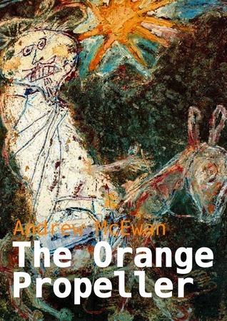 The Orange Propeller Andrew McEwan