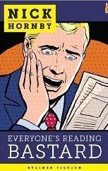 Everyones Reading Bastard  by  Nick Hornby