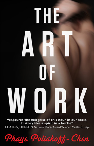 The Art of Work  by  Phaye Poliakoff-Chen