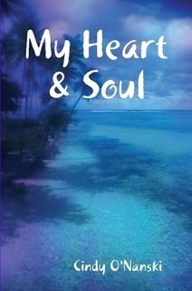 My Heart & Soul Cindy ONanski