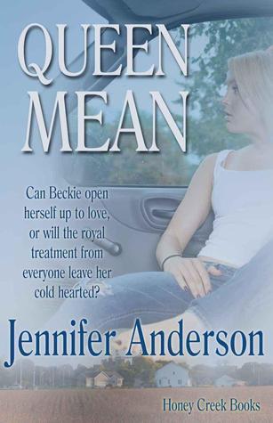 Queen Mean (Honey Creek Royalty, #3) Jennifer  Anderson