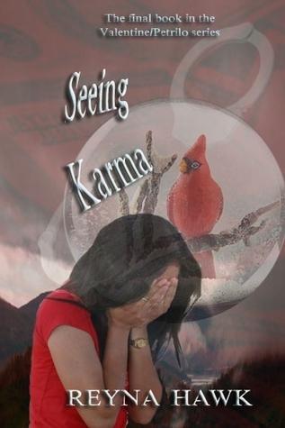 Seeing Karma (Valentine/Petrilo #5)  by  Reyna Hawk