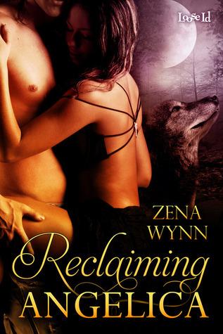 Reclaiming Angelica  by  Zena Wynn