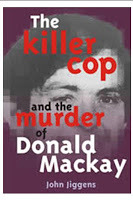The Killer Cop and the murder of Donald Mackay  by  John Jiggens