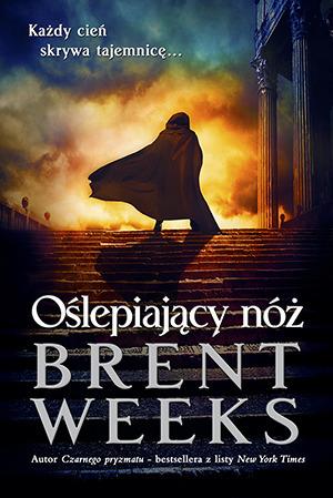 Oślepiający nóż (Powiernik Światła #2) Brent Weeks