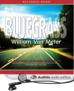 Bluegrass : A True Story of Murder in Small-Town Kentucky William Van Meter
