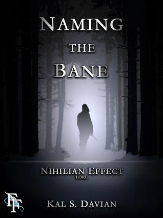 Naming the Bane (Nihilian Effect Lore, #2)  by  Kal S. Davian