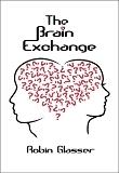 The Brain Exchange  by  Robin  Glasser