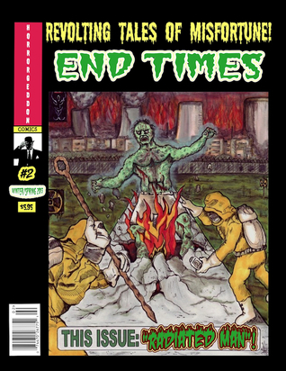 END TIMES #2 (Winter/Spring 2013)  by  Horrorgeddon Comics