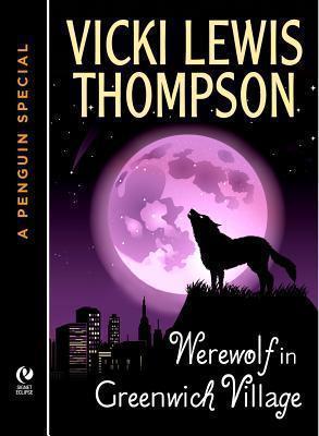 Werewolf in Greenwich Village (Wild About You Novella # 1.5)  by  Vicki Lewis Thompson
