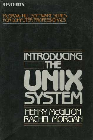 Introducing the UNIX System  by  Henry McGilton