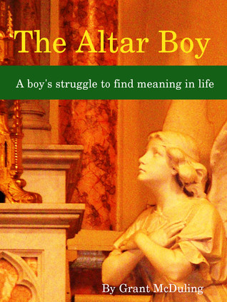 The Altar Boy Grant McDuling