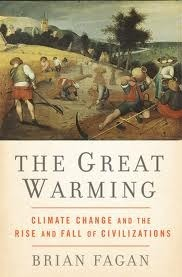 The Great Warming: Climate Change and the Rise and Fall of Civilizations Brian M. Fagan
