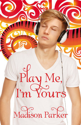 Play Me, Im Yours Madison  Parker