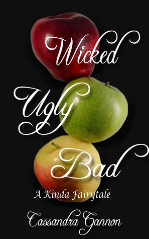 Wicked Ugly Bad  by  Cassandra Gannon