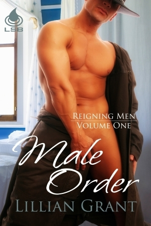 Male Order (Reigning Men, #1)  by  Lillian  Grant