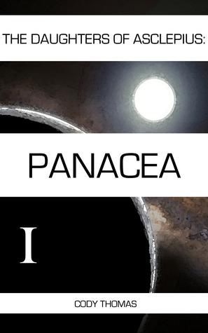 Panacea: Part 1 Cody Thomas