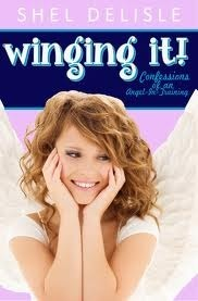 Winging It! : Confessions of an Angel In Training Book #1  by  Shel Delisle