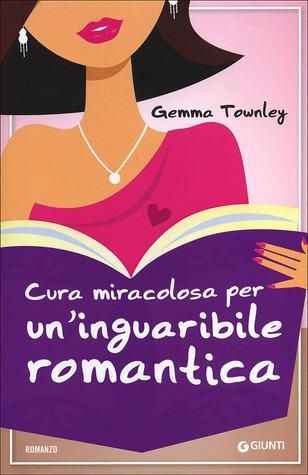 Cura miracolosa per uninguaribile romantica  by  Gemma Townley