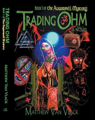 Trading Ohm: Book 1 of the Augurspell Mystery Matthew Van Vlack