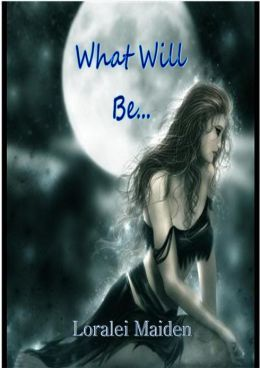 What Will Be... Loralei Maiden
