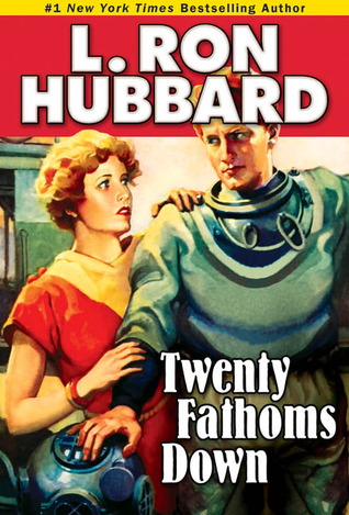 Twenty Fathoms Down  by  L. Ron Hubbard