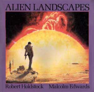 Alien Landscapes  by  Robert Holdstock