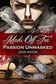 Passion Unmasked  by  Jade Astor