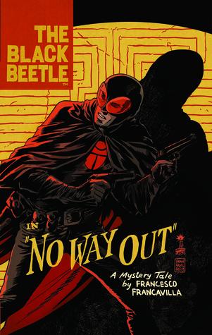 The Black Beetle, Vol. 1: No Way Out  by  Francesco Francavilla