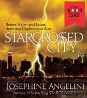 Starcrossed City (Starcrossed, #0.5) Josephine Angelini