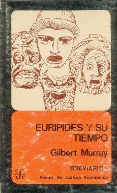Eurípides y su tiempo  by  Gilbert Murray