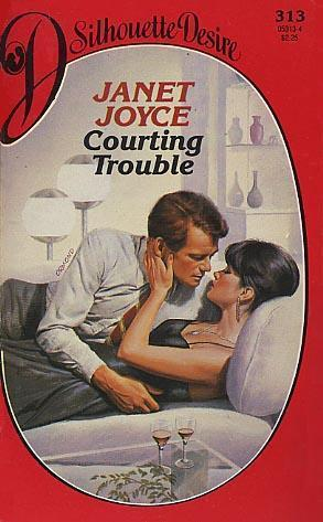 Courting Trouble (Silhouette Desire, No 313)  by  Janet Joyce