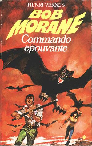 Commando Épouvante (Bob Morane #100)  by  Henri Vernes