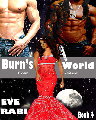 BURNS WORLD (Book four) Eve Rabi