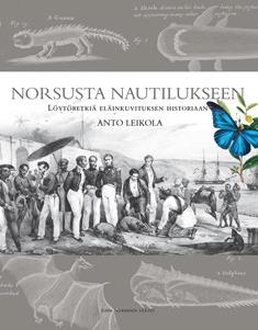 Norsusta nautilukseen : löytöretkiä eläinkuvituksen historiaan  by  Anto Leikola