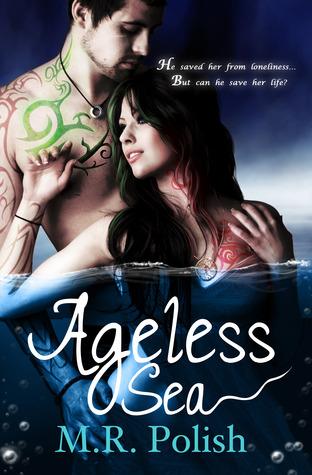 Ageless Sea (Ageless, #1) M.R. Polish