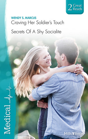 Craving Her Soldiers Touch / Secrets of a Shy Socialite  by  Wendy S. Marcus
