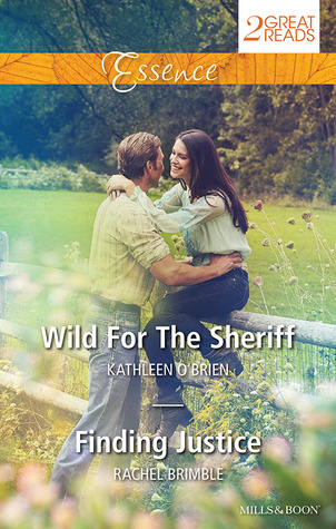 Essence Duo: Wild For The Sheriff / Finding Justice  by  Kathleen OBrien