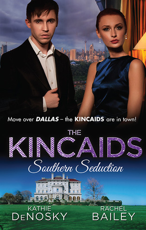 The Kincaids Southern Seduction: Sex, Lies And The Southern Belle / What Happens In Charleston... Kathie DeNosky