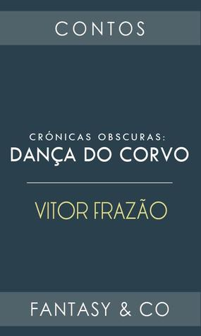 Dança do Corvo  by  Vitor Frazão