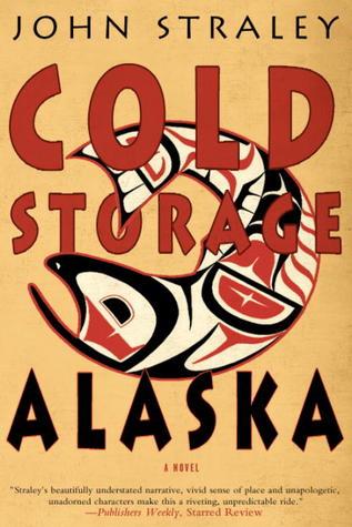 Cold Storage, Alaska John Straley