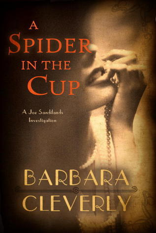 A Spider in the Cup (Joe Sandilands #11)  by  Barbara Cleverly