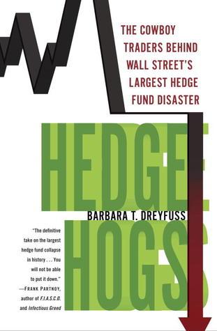 Hedge Hogs: A Cautionary Tale Barbara T. Dreyfuss
